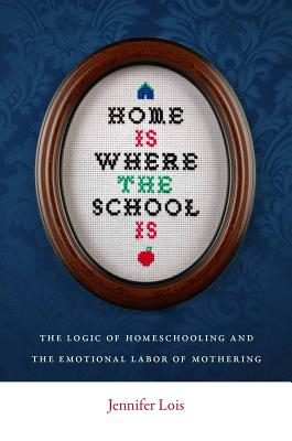 Home Is Where the School Is By Lois, Jennifer